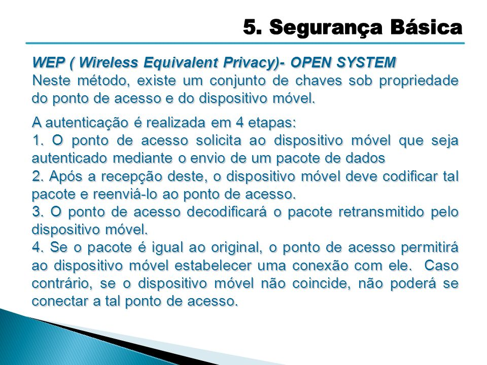 5. Segurança Básica WEP ( Wireless Equivalent Privacy)- OPEN SYSTEM.