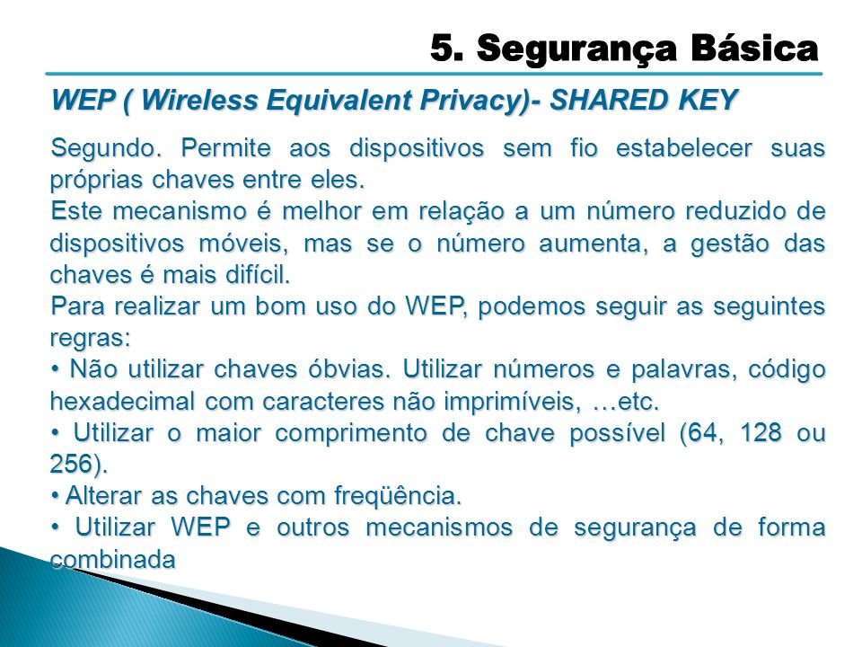 WEP ( Wireless Equivalent Privacy)- SHARED KEY