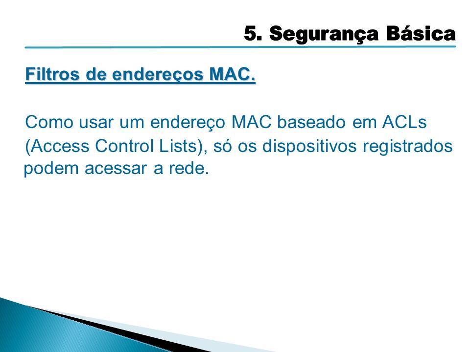 Filtros de endereços MAC. Como usar um endereço MAC baseado em ACLs