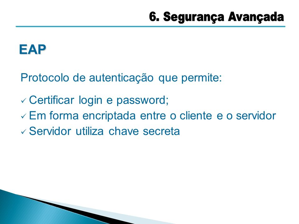 EAP Protocolo de autenticação que permite: