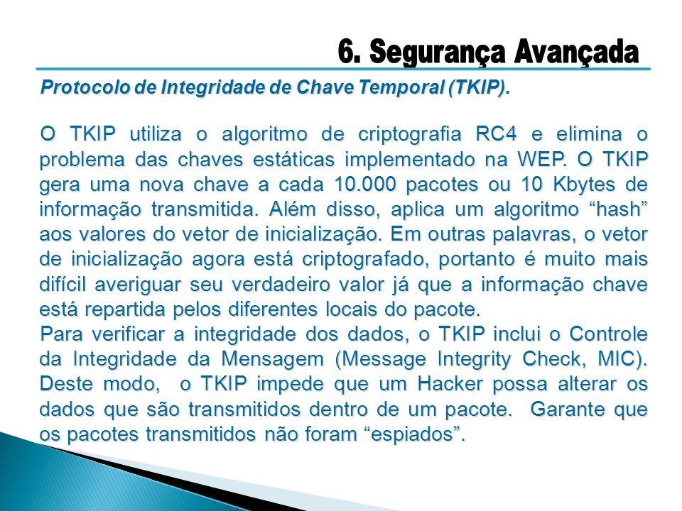 Protocolo de Integridade de Chave Temporal (TKIP).