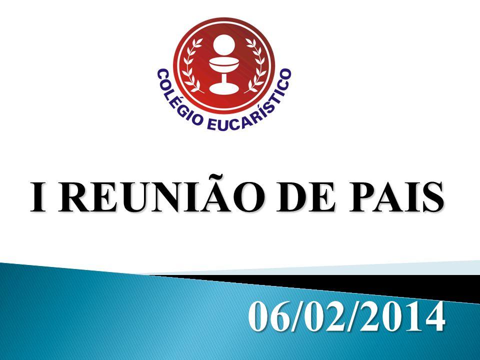 I REUNIÃO DE PAIS 06/02/2014