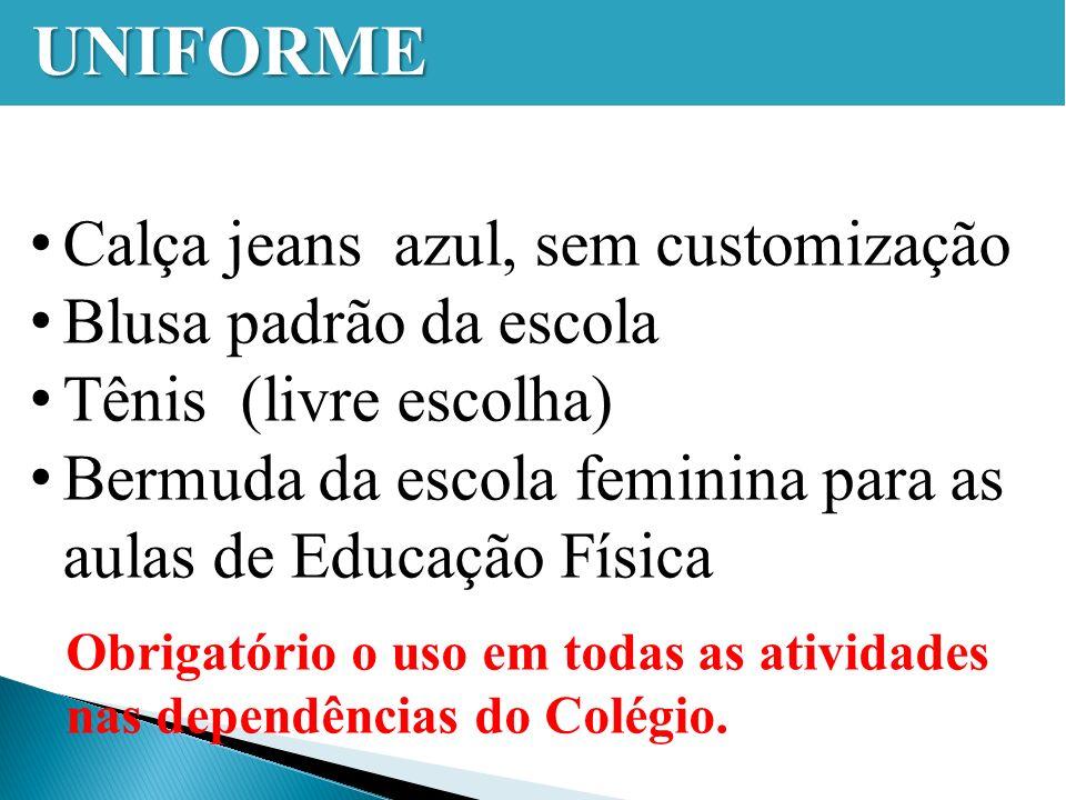 UNIFORME Calça jeans azul, sem customização Blusa padrão da escola