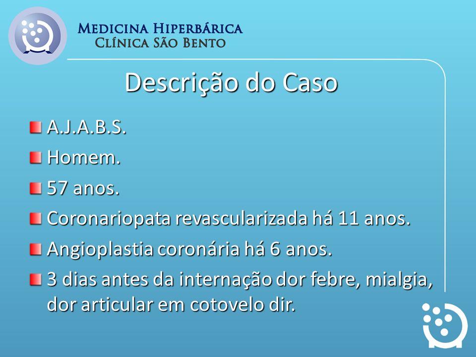 Descrição do Caso A.J.A.B.S. Homem. 57 anos.