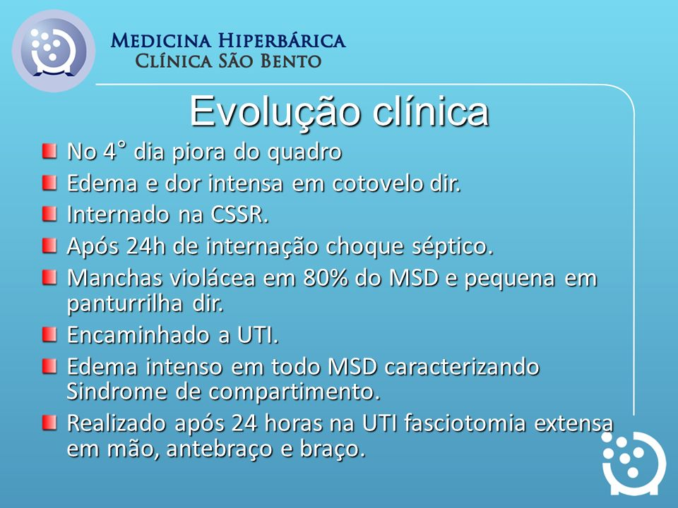 Evolução clínica No 4° dia piora do quadro