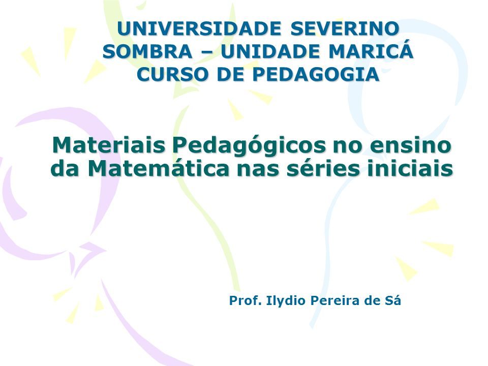 Materiais Pedagógicos no ensino da Matemática nas séries iniciais