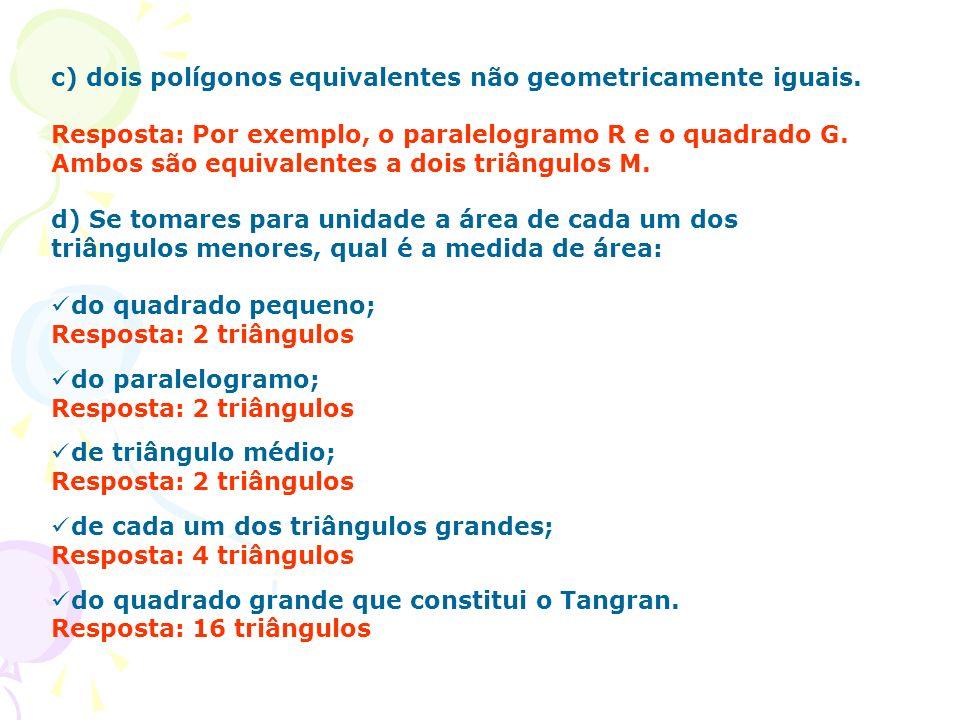 c) dois polígonos equivalentes não geometricamente iguais.