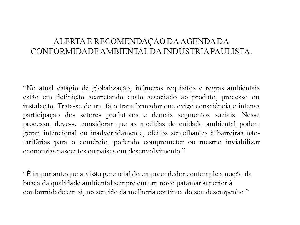 ALERTA E RECOMENDAÇÃO DA AGENDA DA CONFORMIDADE AMBIENTAL DA INDÚSTRIA PAULISTA.