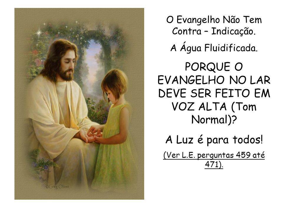 PORQUE O EVANGELHO NO LAR DEVE SER FEITO EM VOZ ALTA (Tom Normal)
