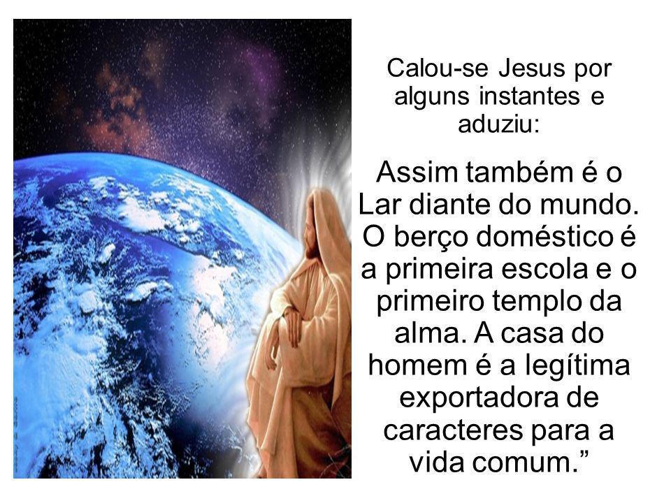 Calou-se Jesus por alguns instantes e aduziu: