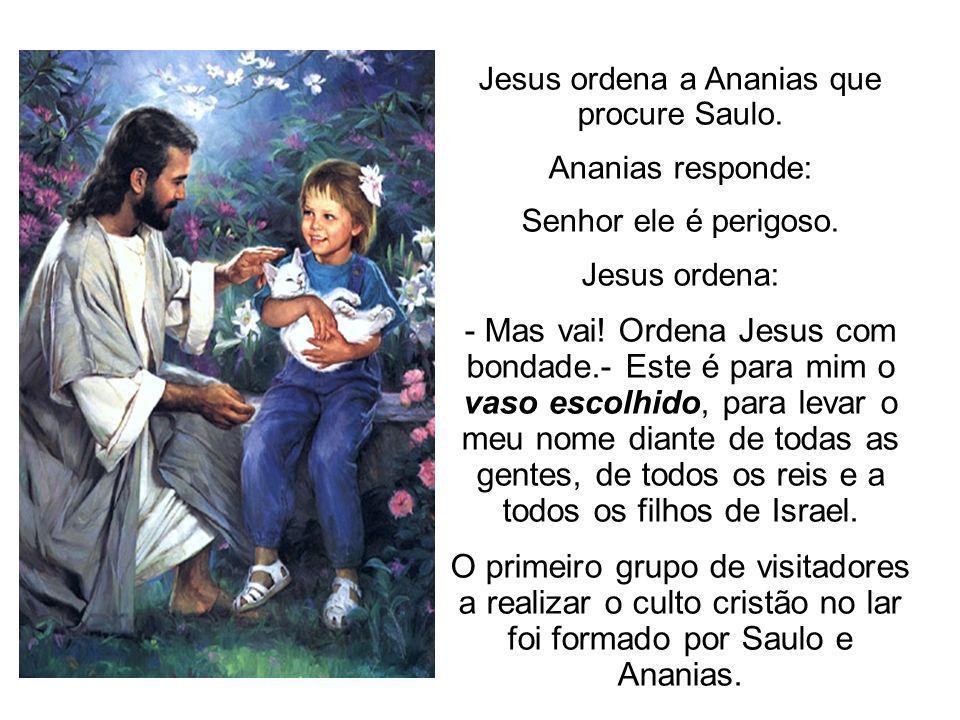 Jesus ordena a Ananias que procure Saulo.