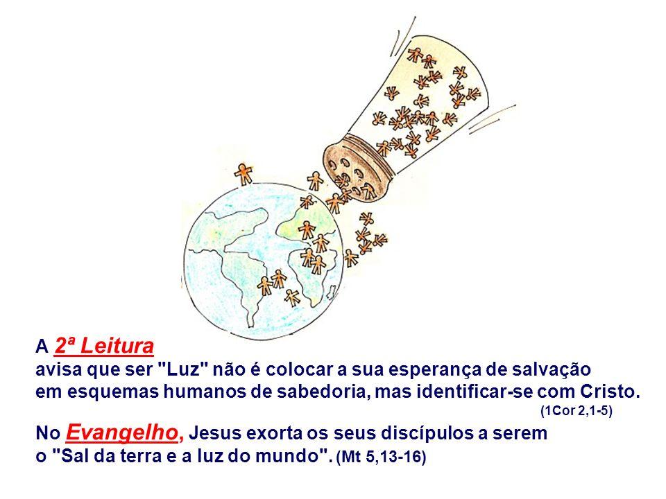 avisa que ser Luz não é colocar a sua esperança de salvação