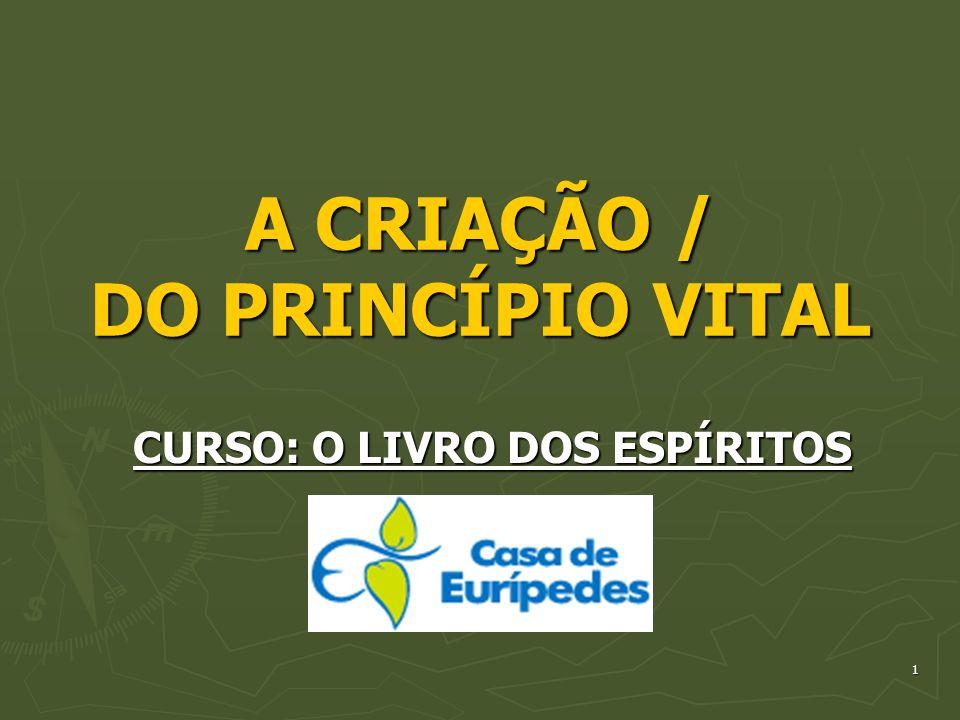 A CRIAÇÃO / DO PRINCÍPIO VITAL