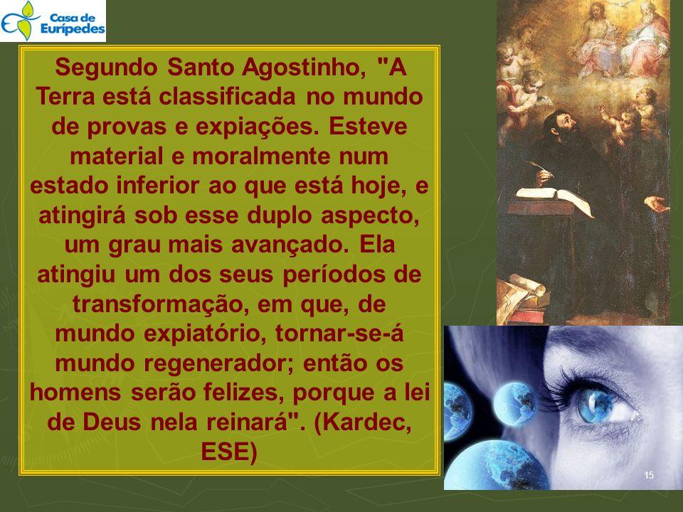 Segundo Santo Agostinho, A Terra está classificada no mundo de provas e expiações.