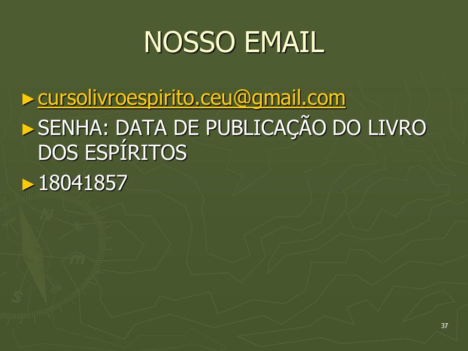 NOSSO EMAIL cursolivroespirito.ceu@gmail.com