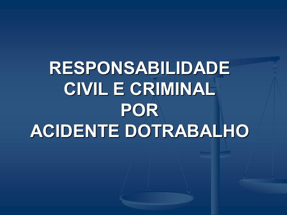 RESPONSABILIDADE CIVIL E CRIMINAL POR ACIDENTE DOTRABALHO