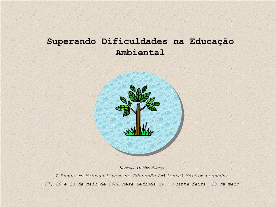 Superando Dificuldades na Educação Ambiental