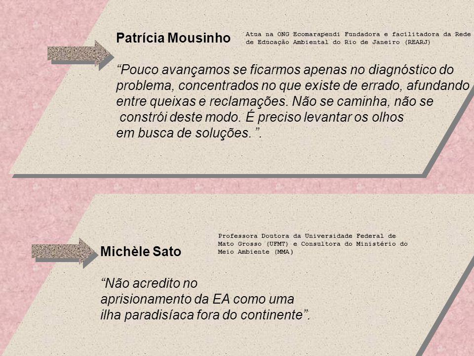Patrícia Mousinho Pouco avançamos se ficarmos apenas no diagnóstico do. problema, concentrados no que existe de errado, afundando.