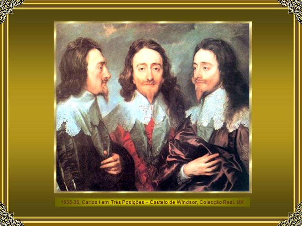 1635-36, Carlos I em Três Posições – Castelo de Windsor, Colecção Real, UK