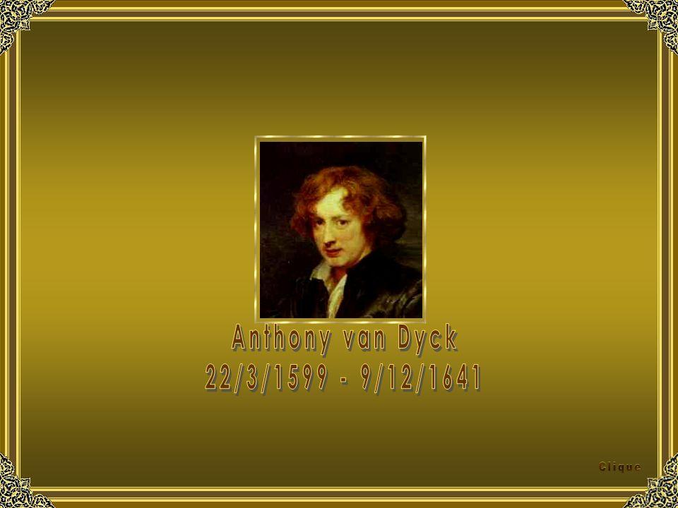 Anthony van Dyck 22/3/1599 - 9/12/1641 Clique