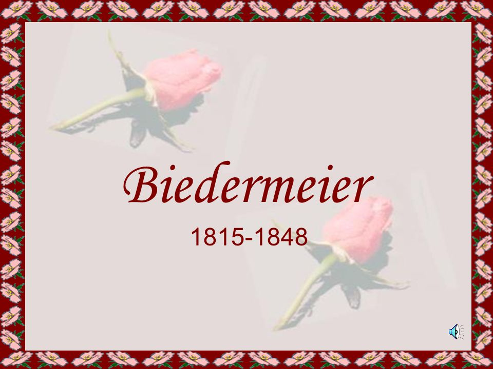 Biedermeier 1815-1848 1815-1848