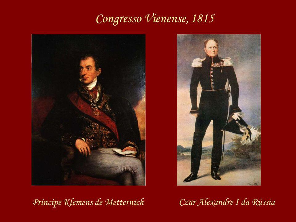 Congresso Vienense, 1815 Príncipe Klemens de Metternich