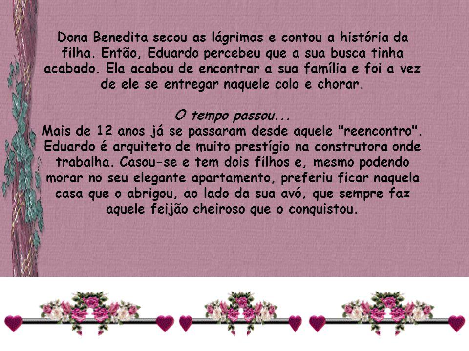 Dona Benedita secou as lágrimas e contou a história da filha