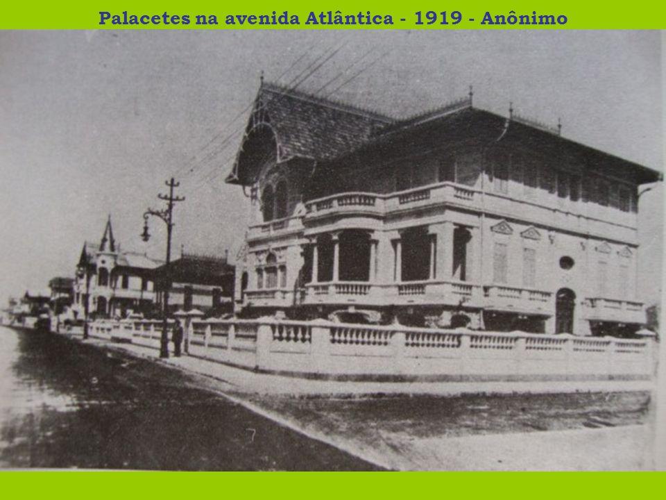 Palacetes na avenida Atlântica - 1919 - Anônimo