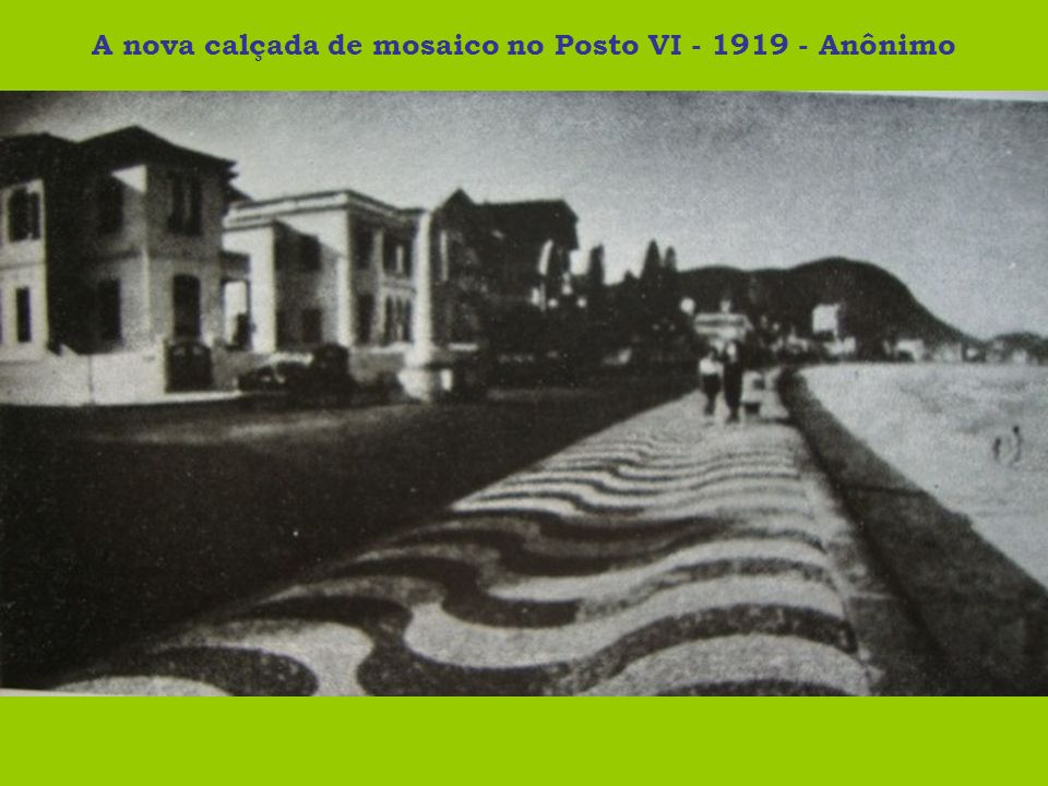 A nova calçada de mosaico no Posto VI - 1919 - Anônimo