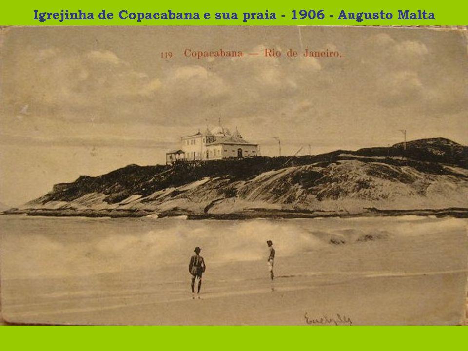 Igrejinha de Copacabana e sua praia - 1906 - Augusto Malta