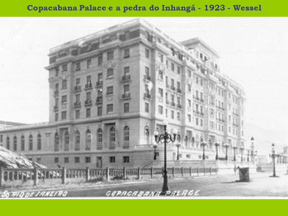Copacabana Palace e a pedra do Inhangá - 1923 - Wessel