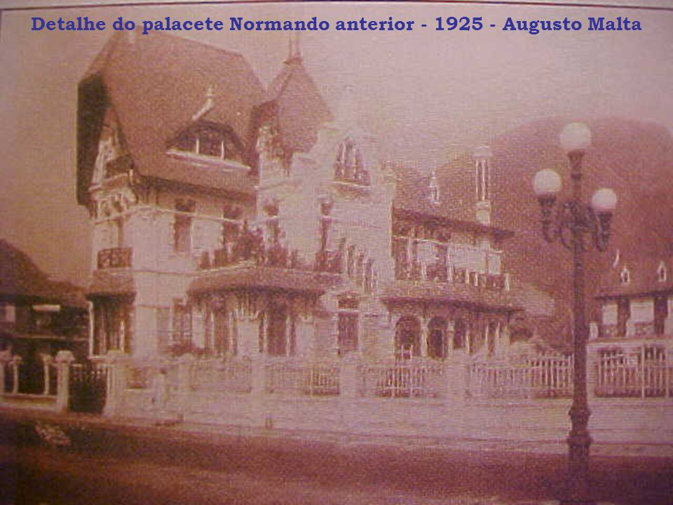 Detalhe do palacete Normando anterior - 1925 - Augusto Malta