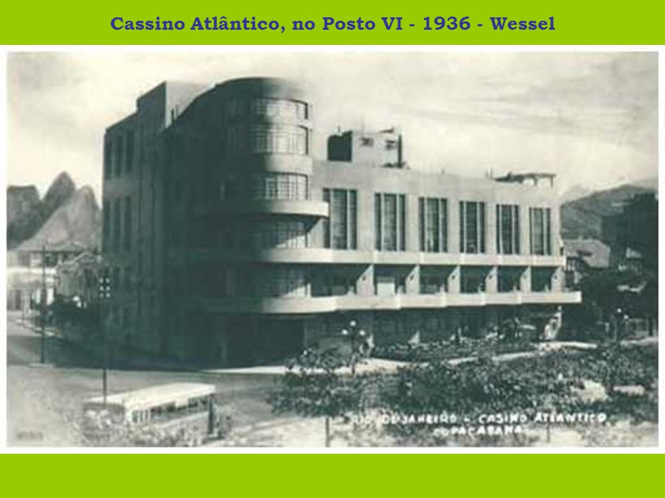 Cassino Atlântico, no Posto VI - 1936 - Wessel