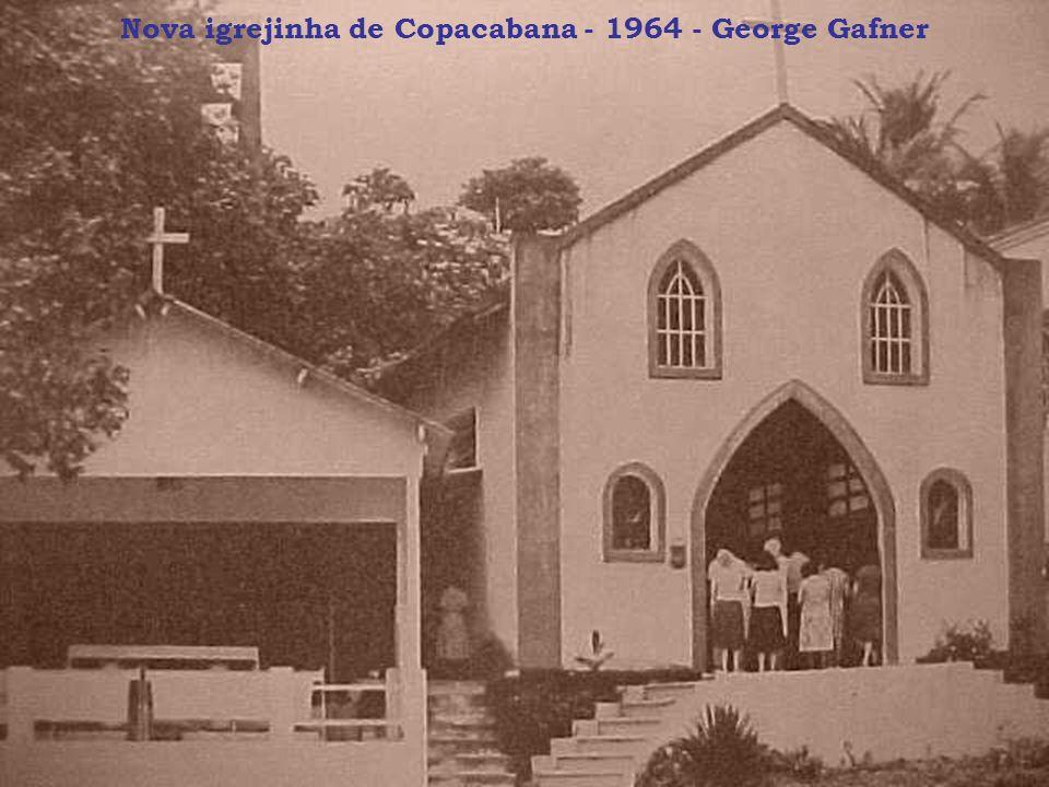 Nova igrejinha de Copacabana - 1964 - George Gafner