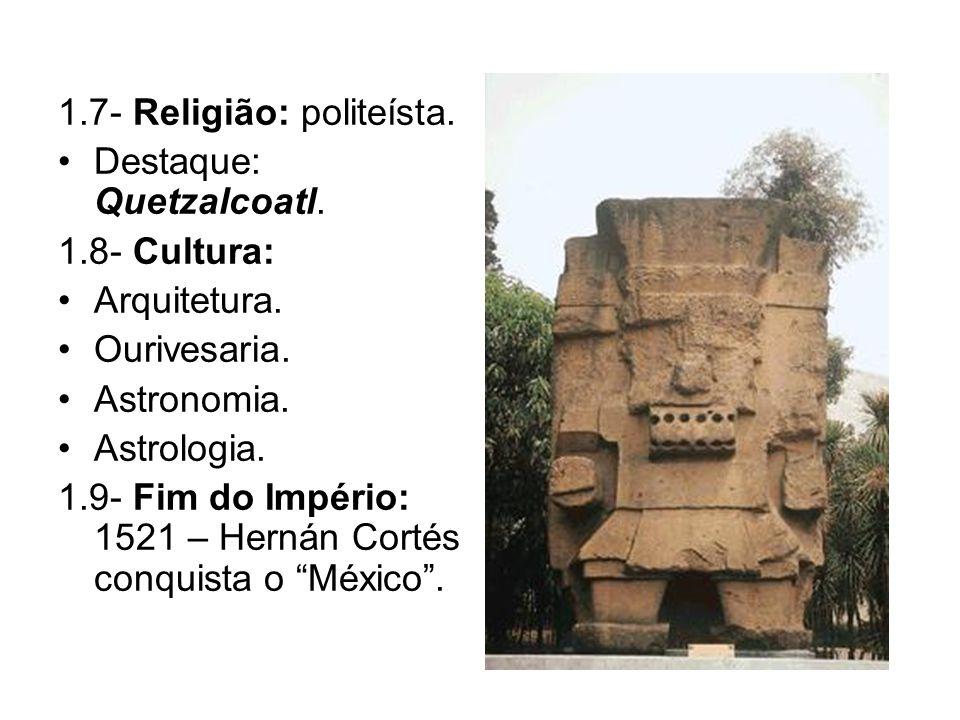1.7- Religião: politeísta.