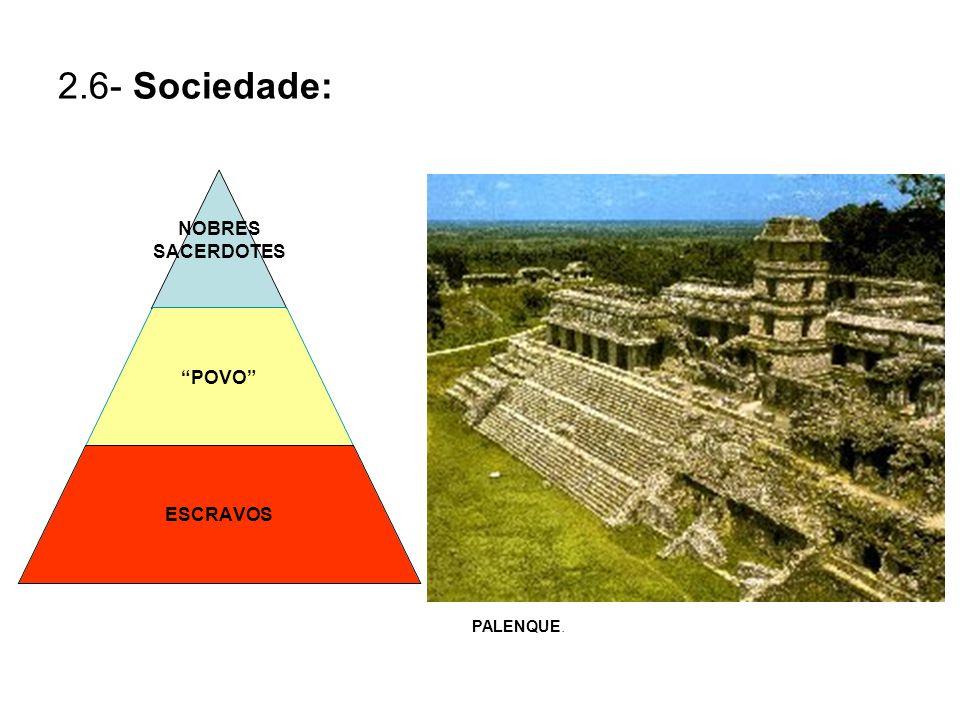 2.6- Sociedade: PALENQUE.