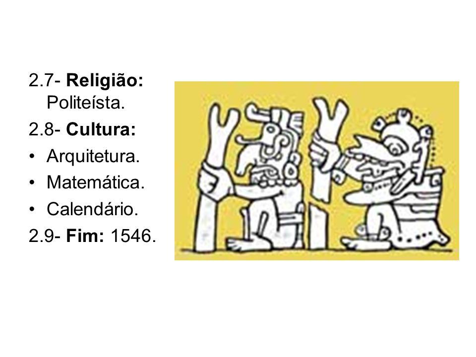 2.7- Religião: Politeísta.
