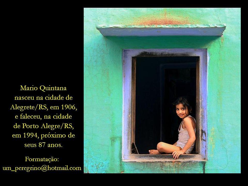 Mario Quintana nasceu na cidade de Alegrete/RS, em 1906,