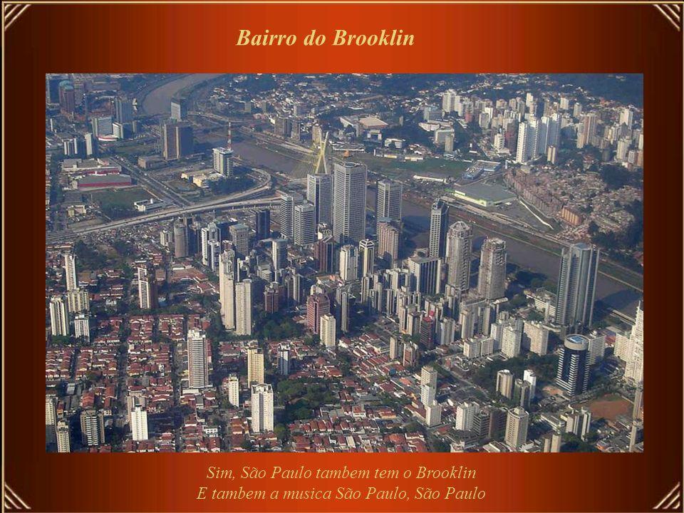 Bairro do Brooklin Sim, São Paulo tambem tem o Brooklin