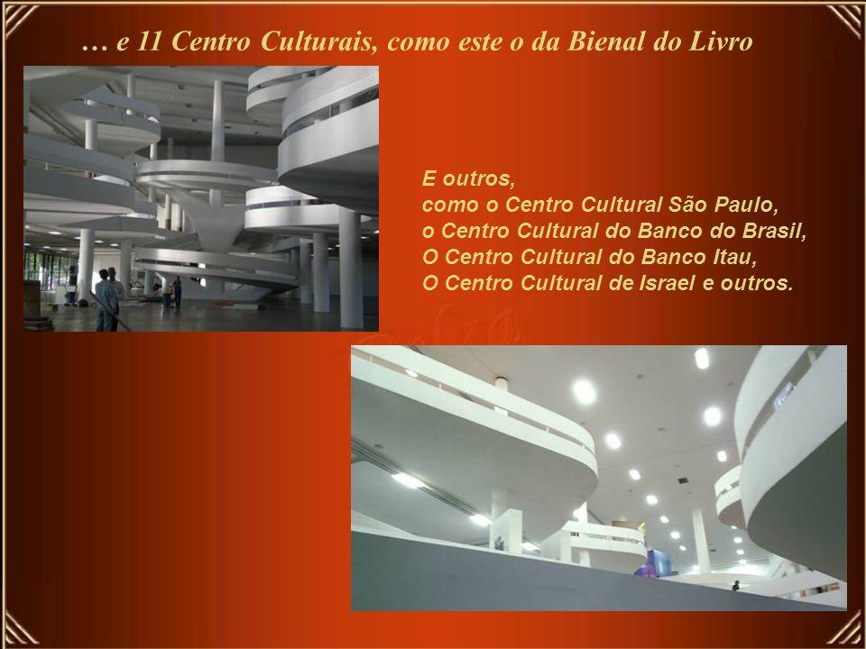 … e 11 Centro Culturais, como este o da Bienal do Livro