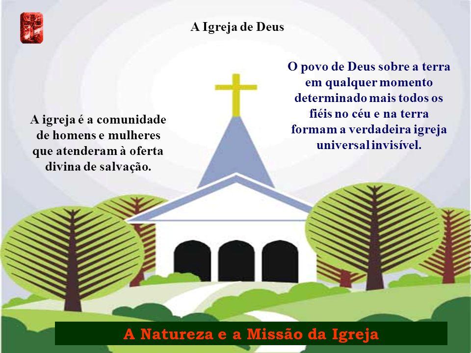 A Natureza e a Missão da Igreja