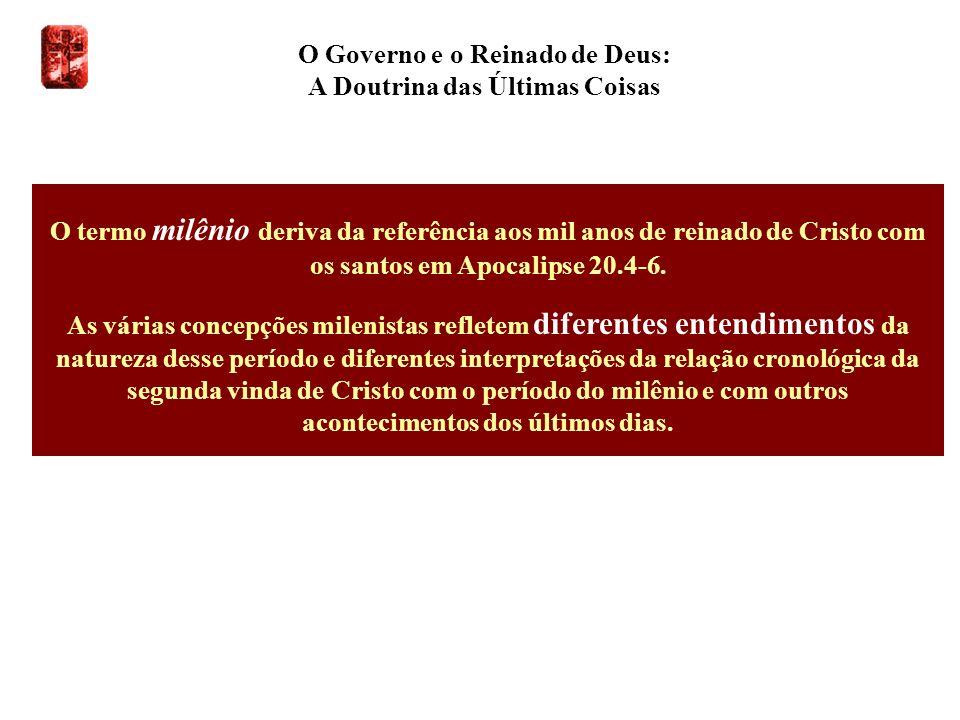 O Governo e o Reinado de Deus: A Doutrina das Últimas Coisas