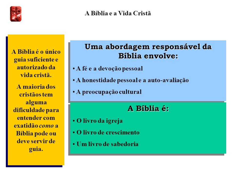 Uma abordagem responsável da Bíblia envolve: A Bíblia é: