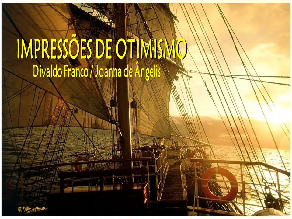 IMPRESSÕES DE OTIMISMO Divaldo Franco / Joanna de Ângelis