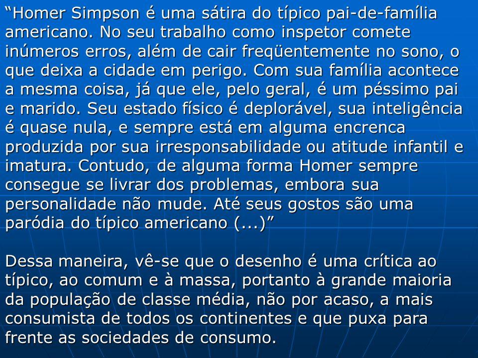 Homer Simpson é uma sátira do típico pai-de-família americano