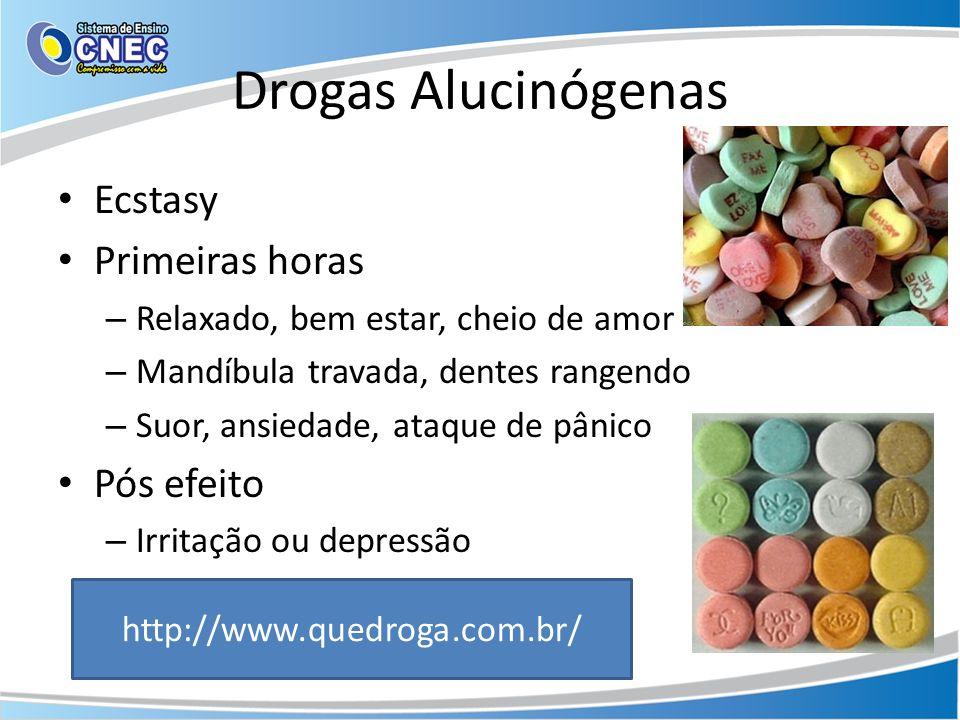 Drogas Alucinógenas Ecstasy Primeiras horas Pós efeito
