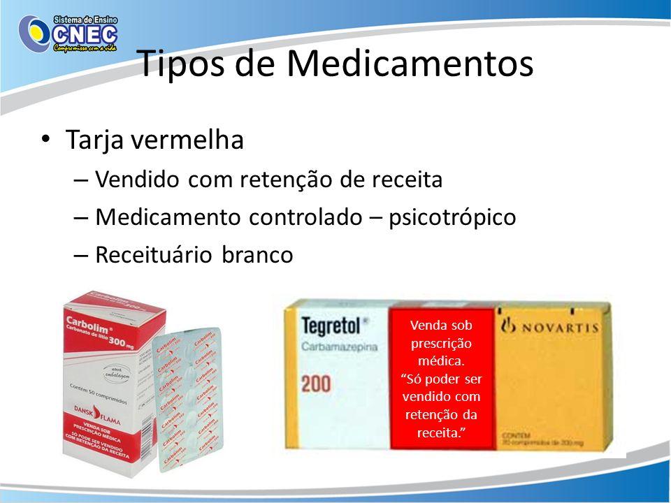 Tipos de Medicamentos Tarja vermelha Vendido com retenção de receita
