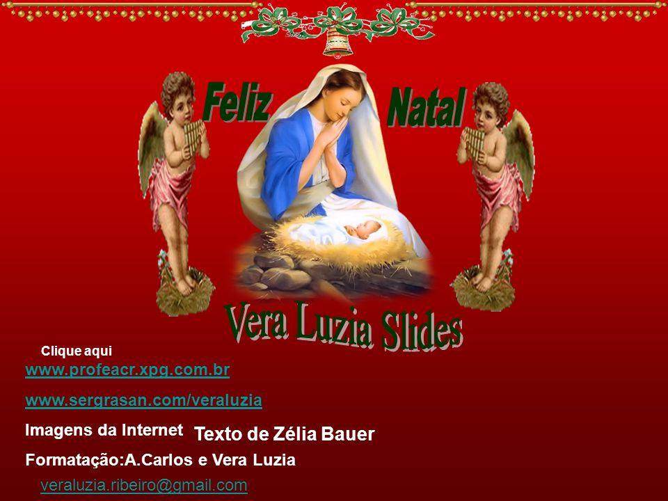 Feliz Natal Vera Luzia Slides Texto de Zélia Bauer