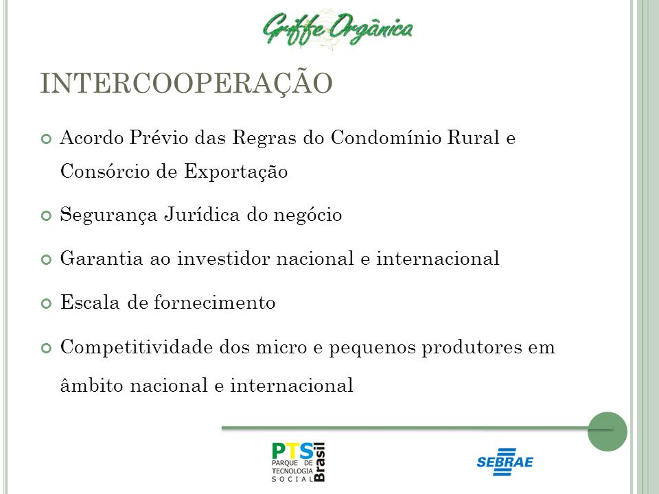 INTERCOOPERAÇÃO Acordo Prévio das Regras do Condomínio Rural e Consórcio de Exportação. Segurança Jurídica do negócio.