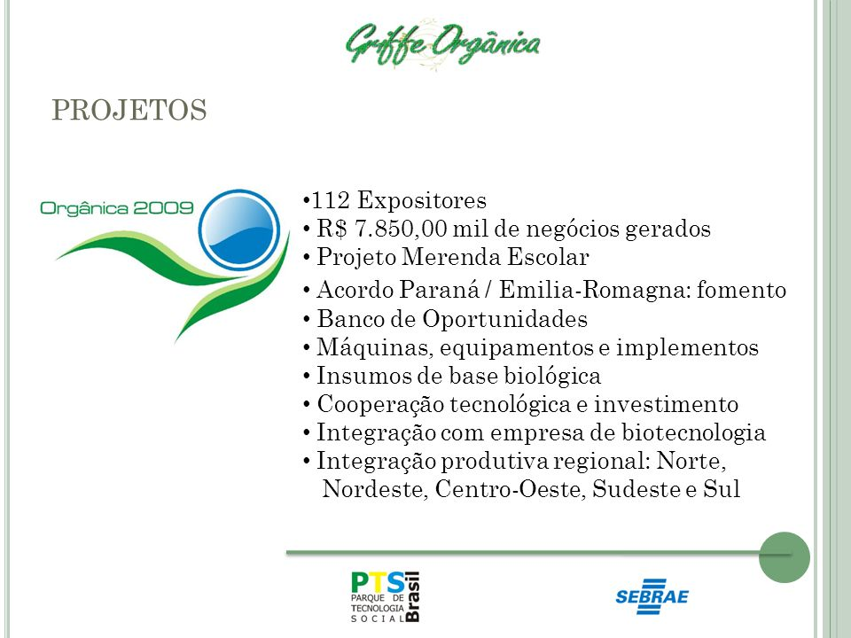 projetos 112 Expositores R$ 7.850,00 mil de negócios gerados